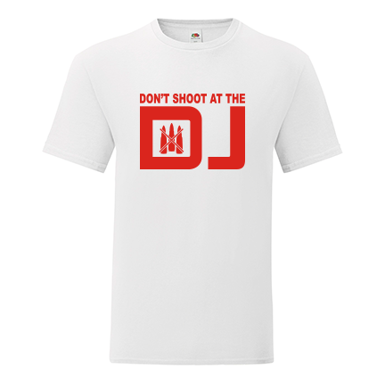 T-shirt Don't shoot at the DJ-F53