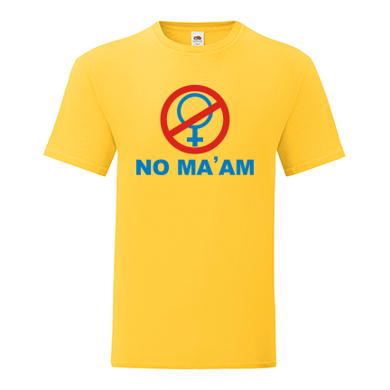 T-shirt No ma'am-F55