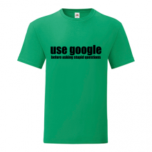 T-shirt-Use google, before asking stupid questions-P04