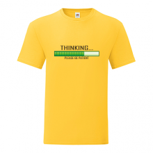 T-shirt Thinking, please be patient-P16